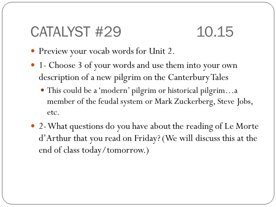 CATALYST #29 10.15 Preview your vocab words for Unit 2.