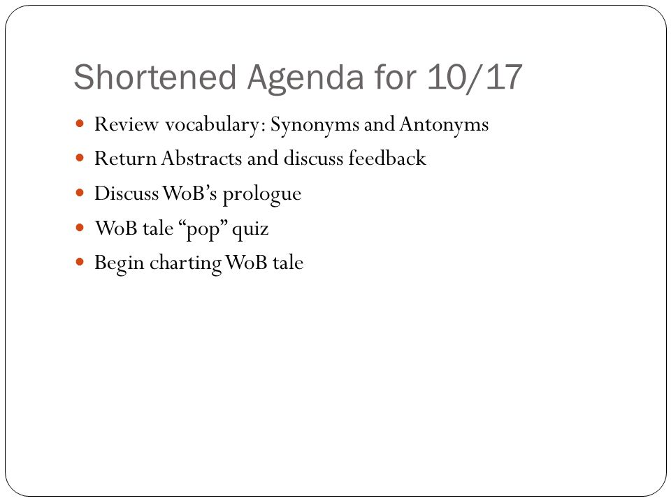 Shortened Agenda for 10/17 Review vocabulary: Synonyms and Antonyms
