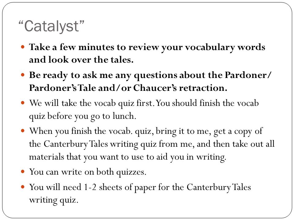 Catalyst Take a few minutes to review your vocabulary words and look over the tales.