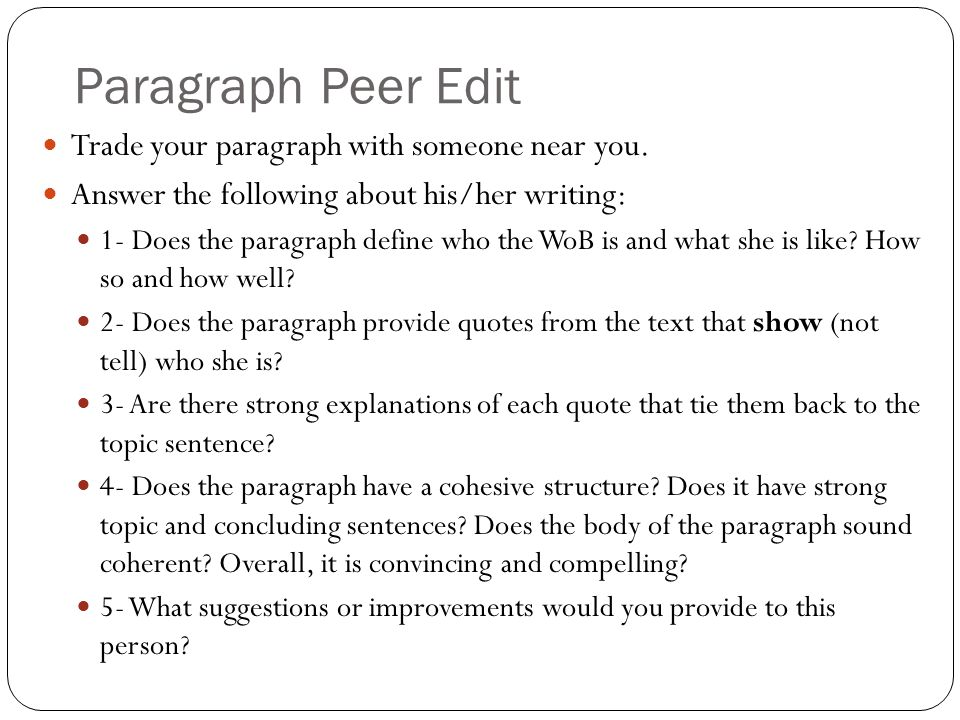 Paragraph Peer Edit Trade your paragraph with someone near you.