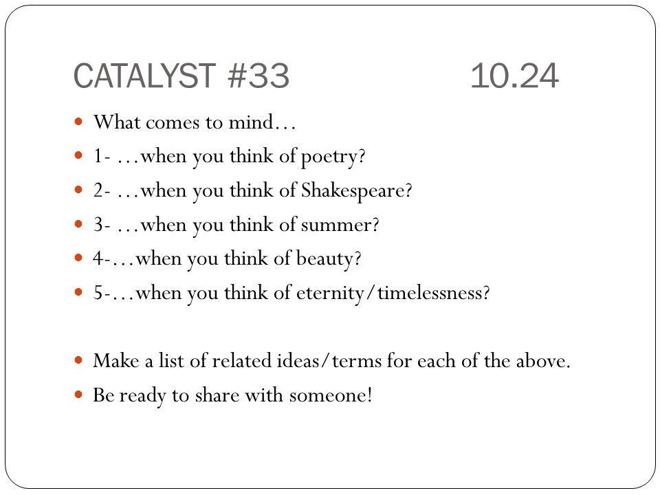 CATALYST #33 10.24 What comes to mind… 1- …when you think of poetry