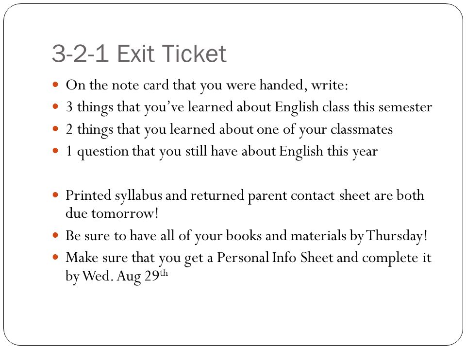 3-2-1 Exit Ticket On the note card that you were handed, write: