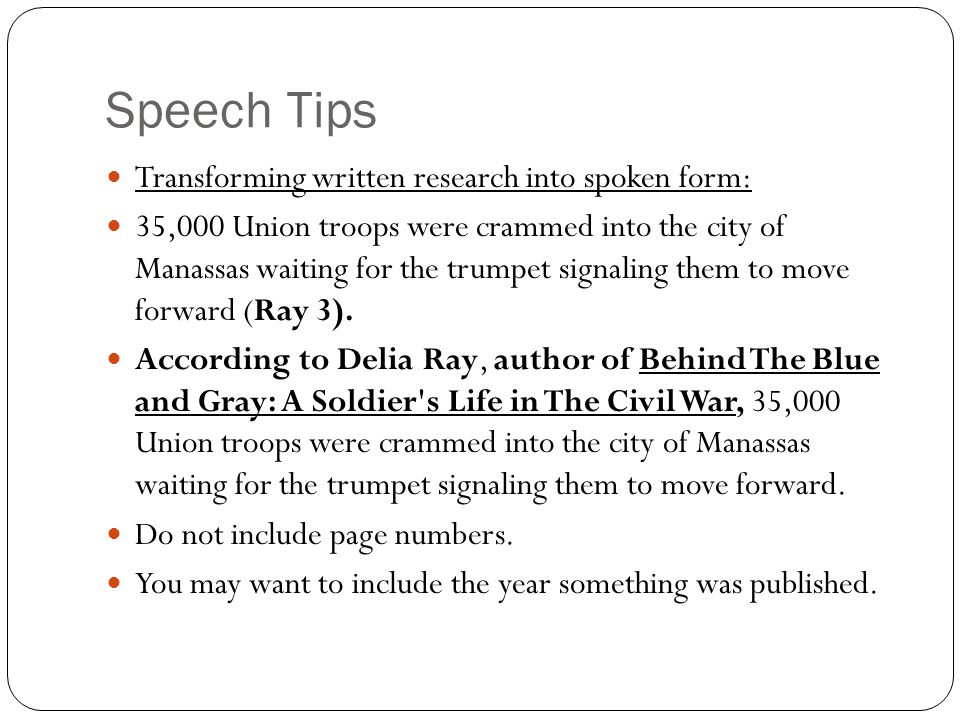 Speech Tips Transforming written research into spoken form:
