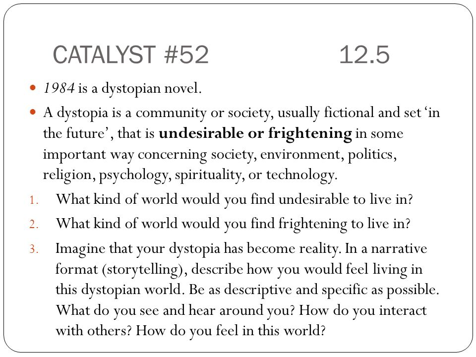 CATALYST #52 12.5 1984 is a dystopian novel.