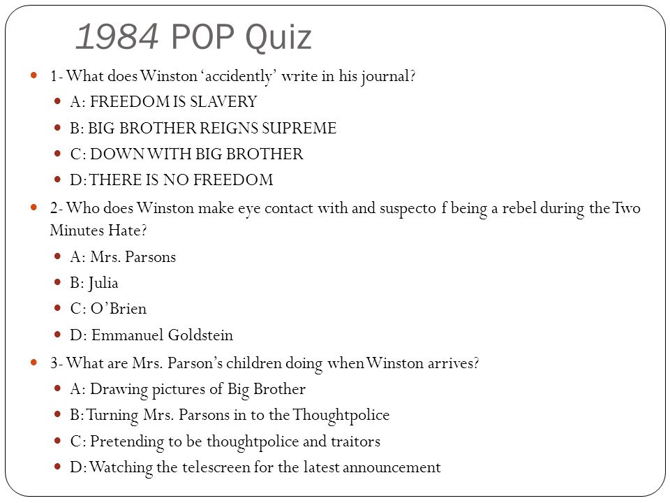 1984 POP Quiz 1- What does Winston 'accidently' write in his journal