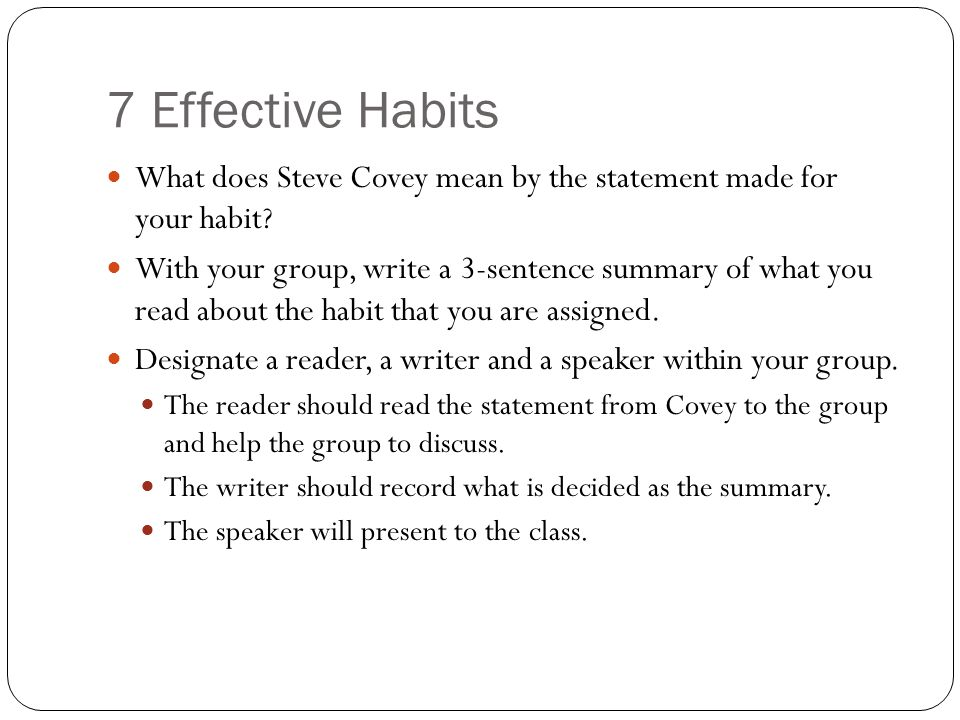 7 Effective Habits What does Steve Covey mean by the statement made for your habit