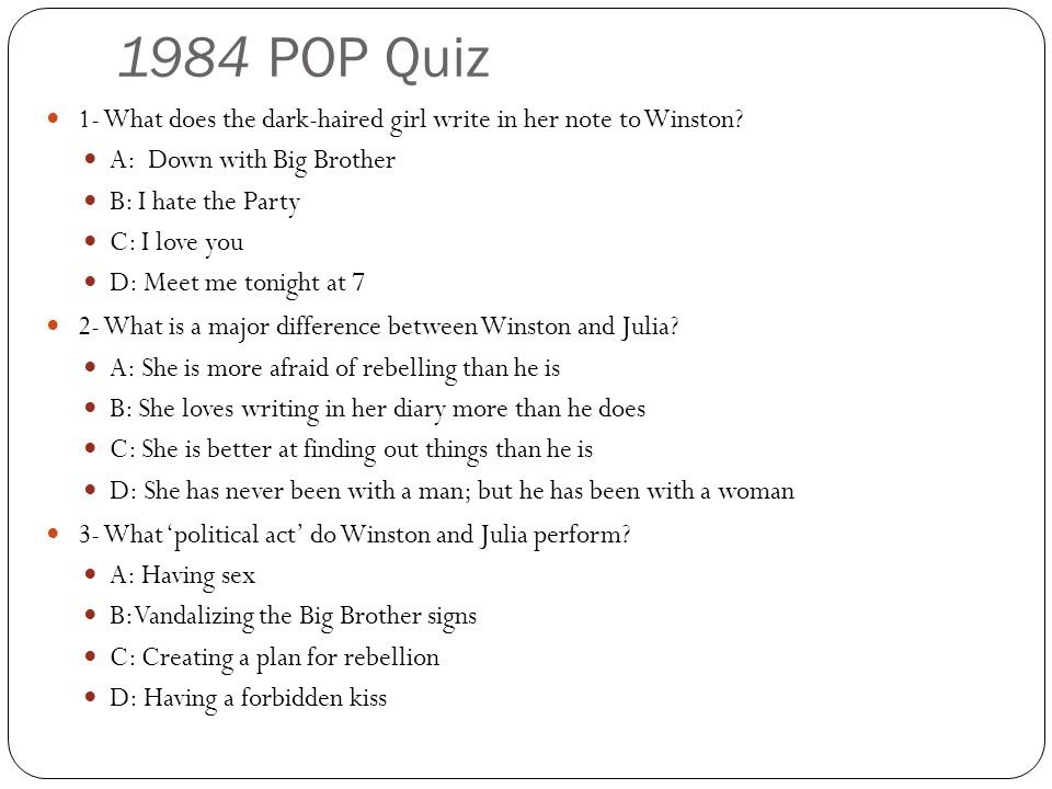 1984 POP Quiz 1- What does the dark-haired girl write in her note to Winston A: Down with Big Brother.