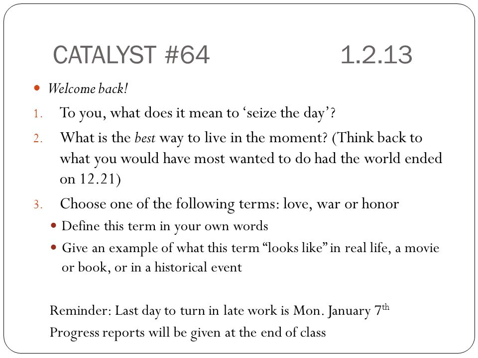 CATALYST #64 1.2.13 Welcome back!