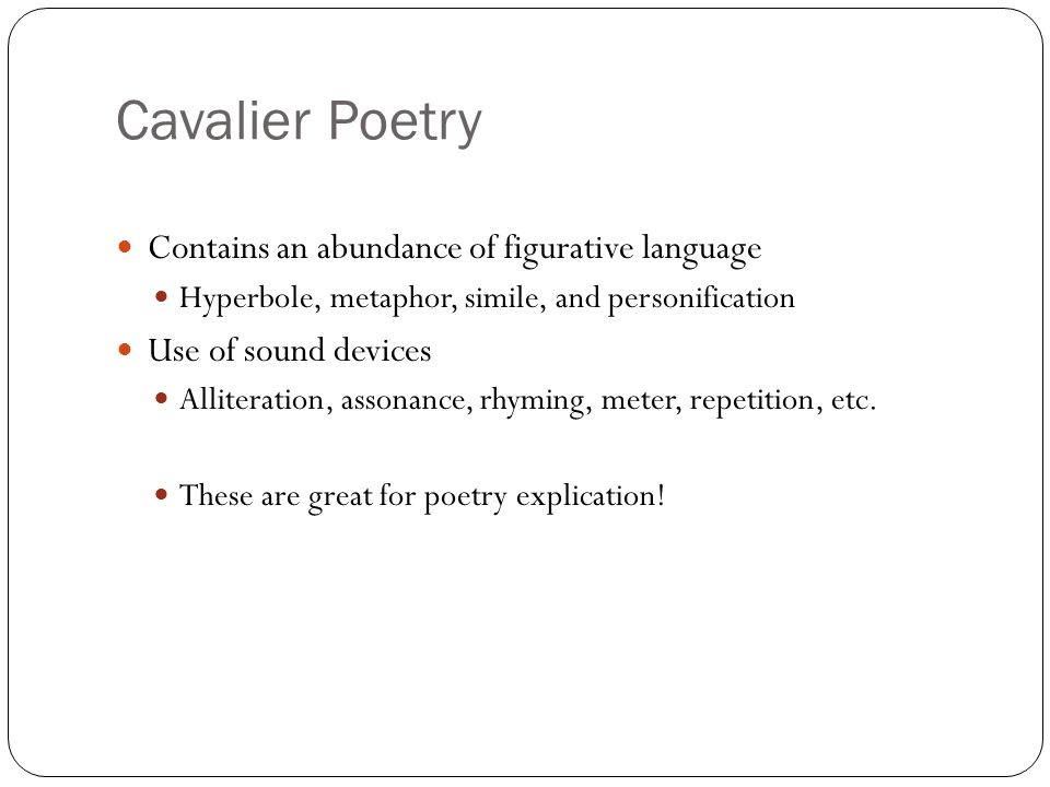 Cavalier Poetry Contains an abundance of figurative language