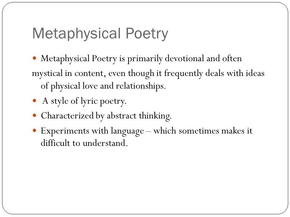 Metaphysical Poetry Metaphysical Poetry is primarily devotional and often.