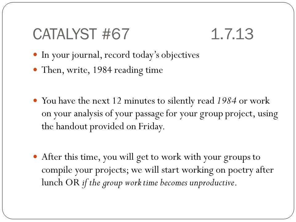 CATALYST #67 1.7.13 In your journal, record today's objectives