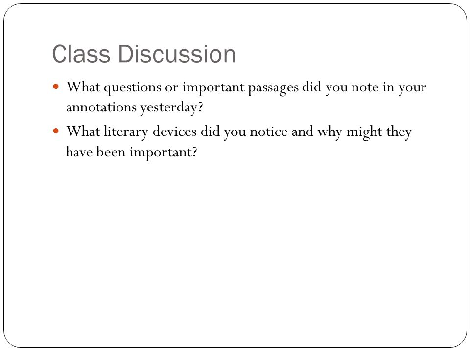 Class Discussion What questions or important passages did you note in your annotations yesterday
