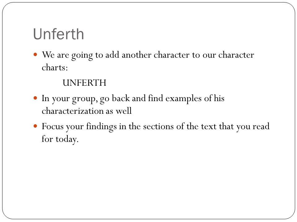 Unferth We are going to add another character to our character charts: