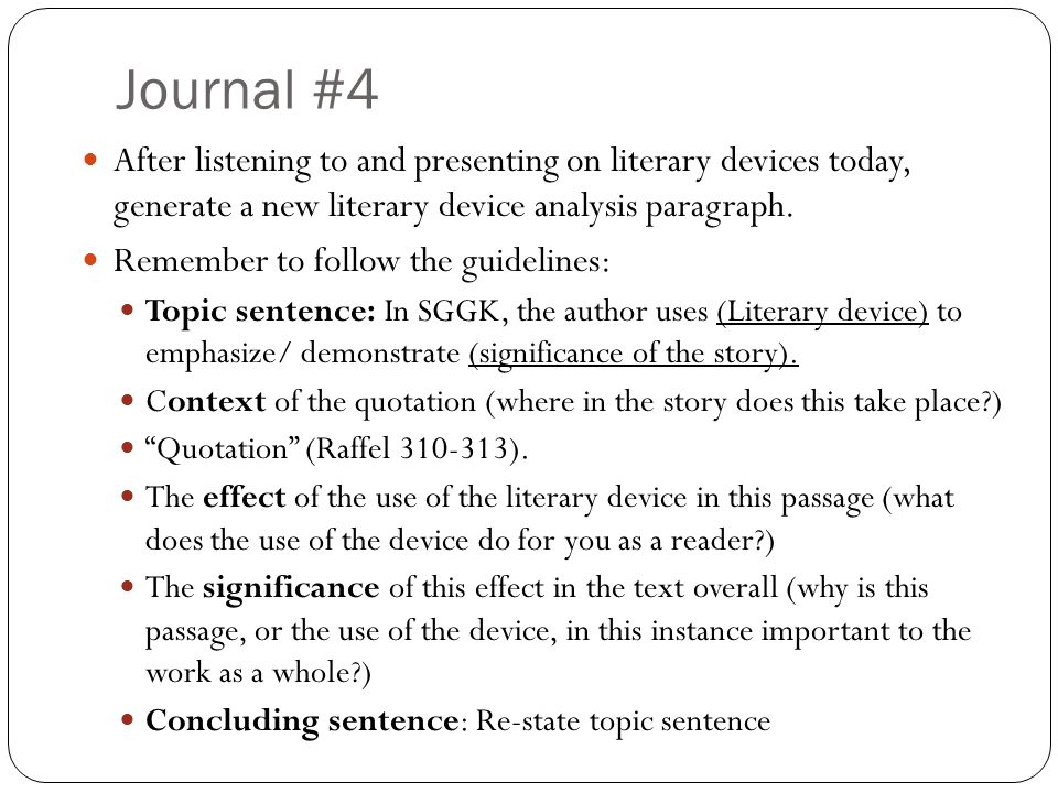Journal #4 After listening to and presenting on literary devices today, generate a new literary device analysis paragraph.