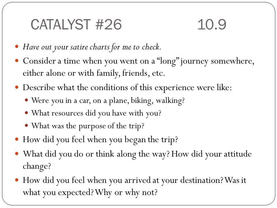 CATALYST #26 10.9 Have out your satire charts for me to check.