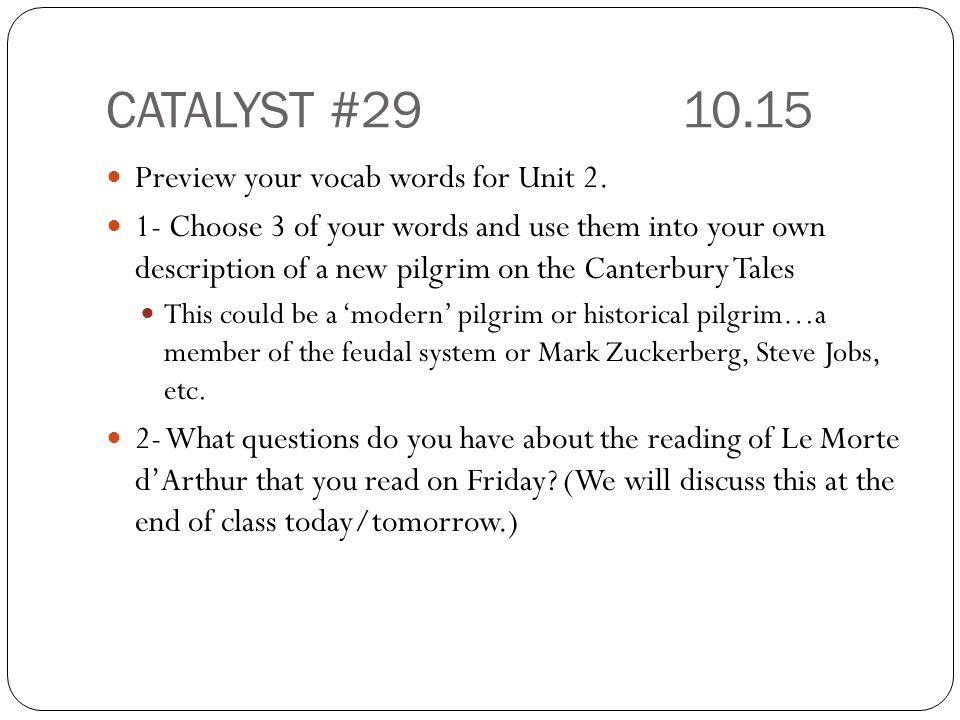 CATALYST #29 10.15 Preview your vocab words for Unit 2.
