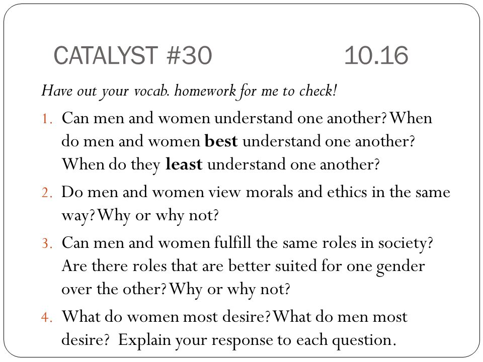 CATALYST #30 10.16 Have out your vocab. homework for me to check!