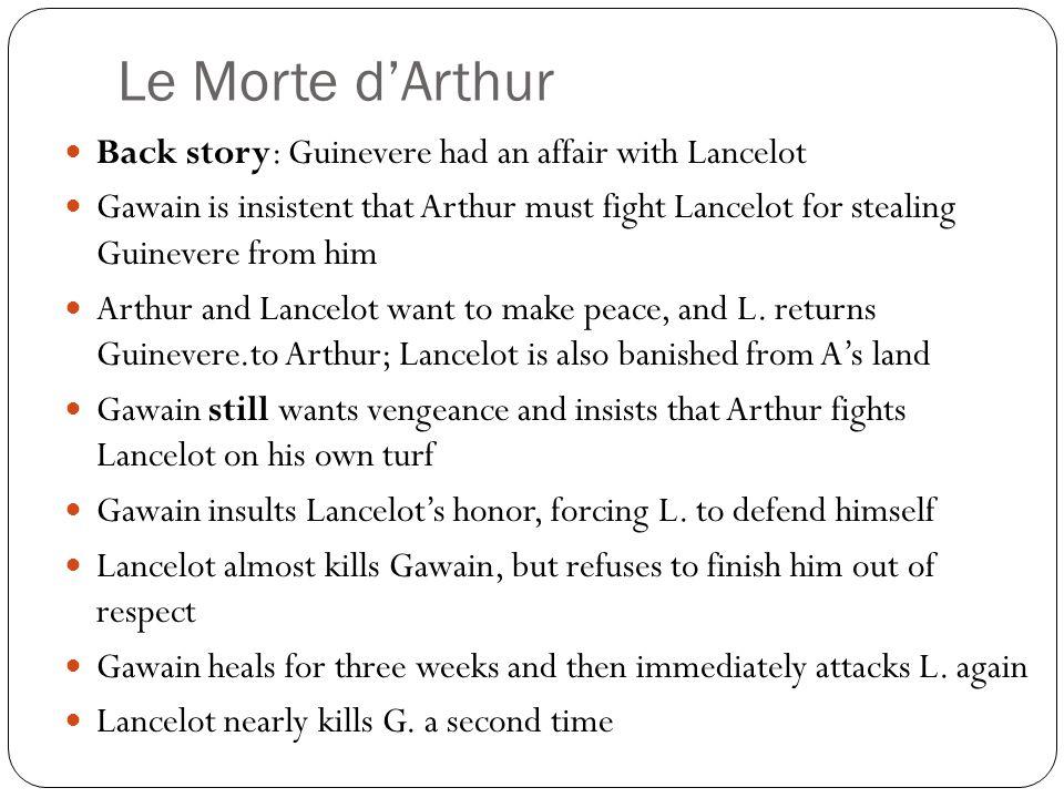 Le Morte d'Arthur Back story: Guinevere had an affair with Lancelot