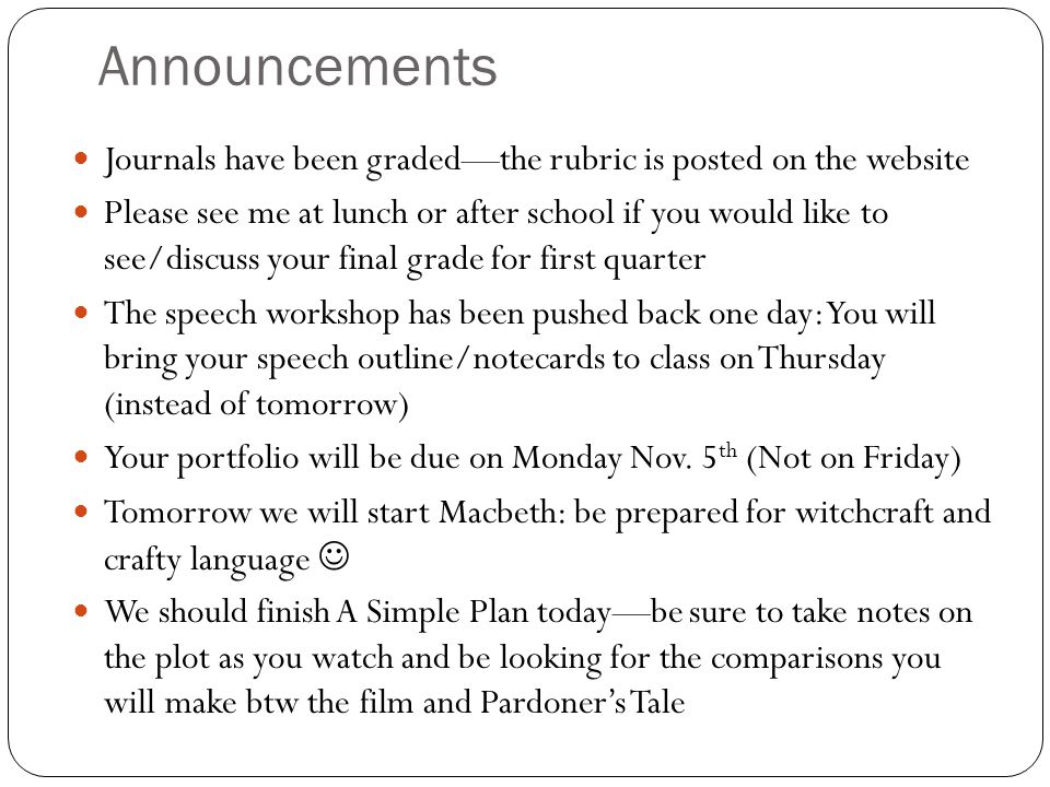 Announcements Journals have been graded—the rubric is posted on the website.