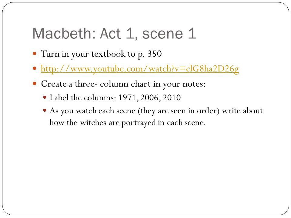 Macbeth: Act 1, scene 1 Turn in your textbook to p. 350
