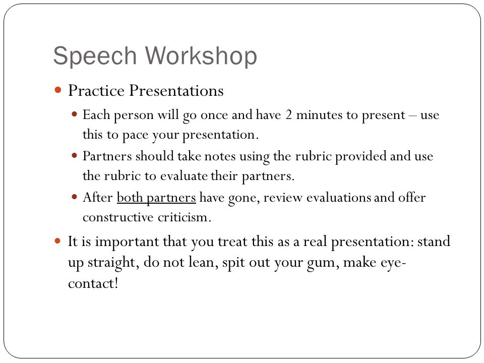 Speech Workshop Practice Presentations