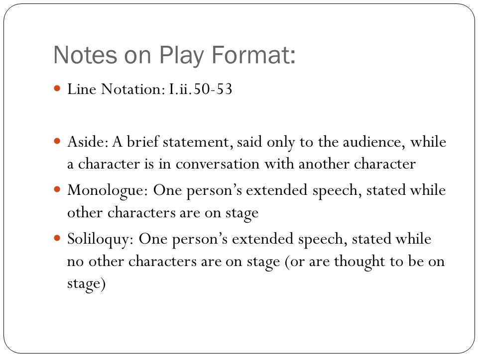 Notes on Play Format: Line Notation: I.ii.50-53