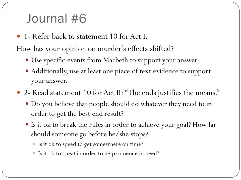 Journal #6 1- Refer back to statement 10 for Act I.