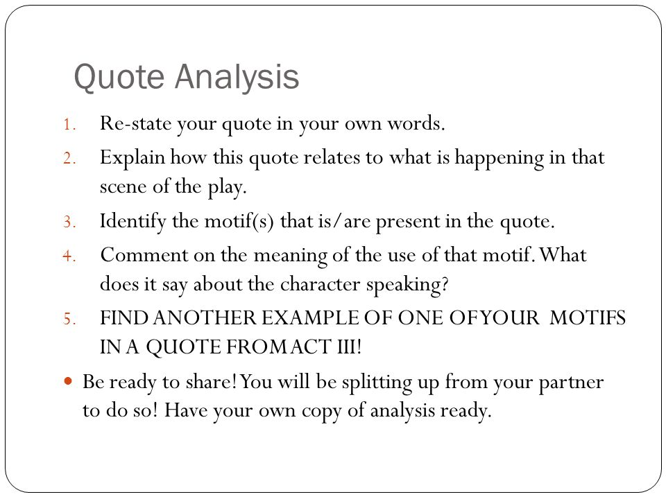 Quote Analysis Re-state your quote in your own words.