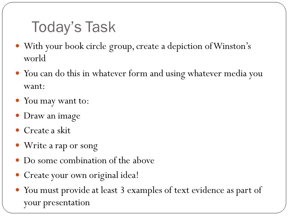 Today's Task With your book circle group, create a depiction of Winston's world.