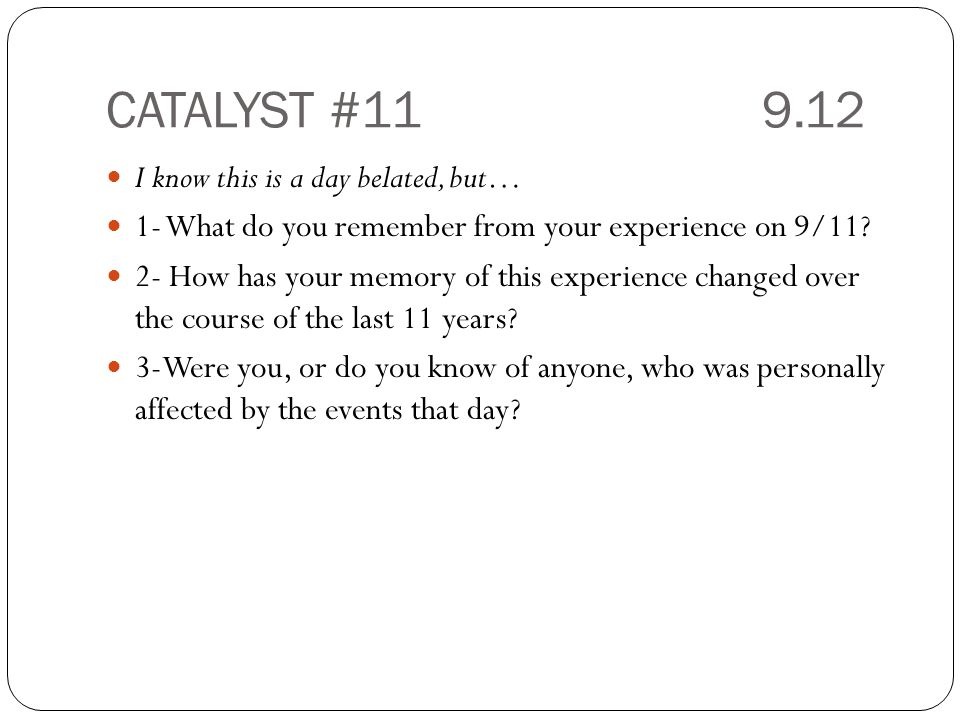 CATALYST #11 9.12 I know this is a day belated, but…