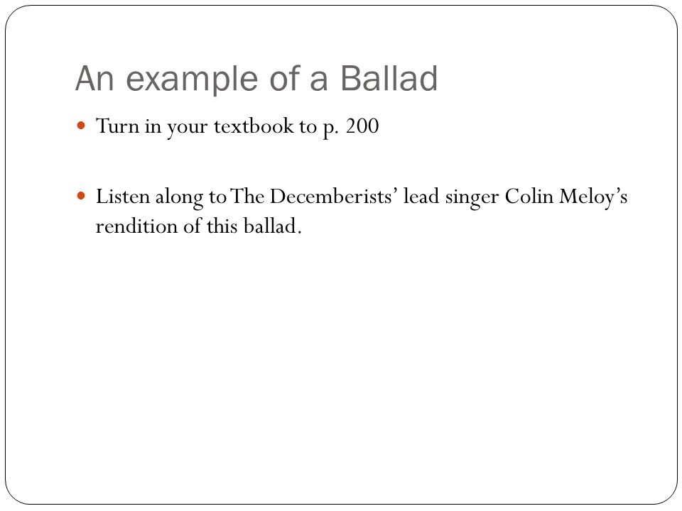 An example of a Ballad Turn in your textbook to p. 200