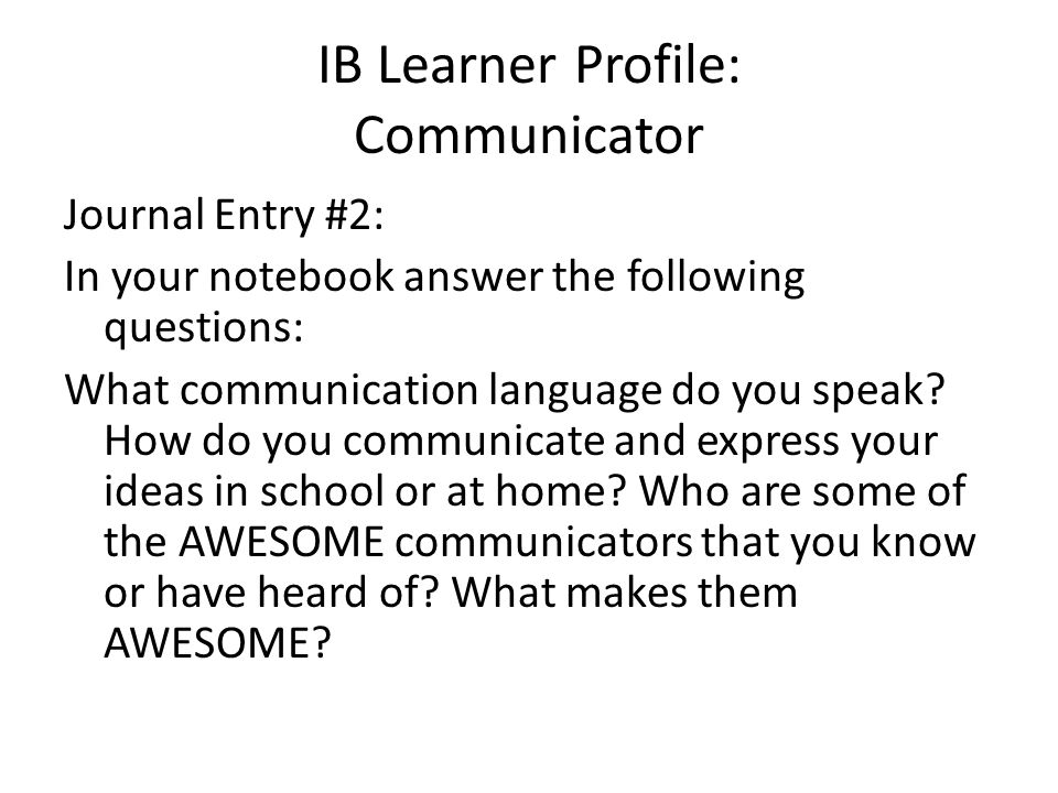 IB Learner Profile: Communicator