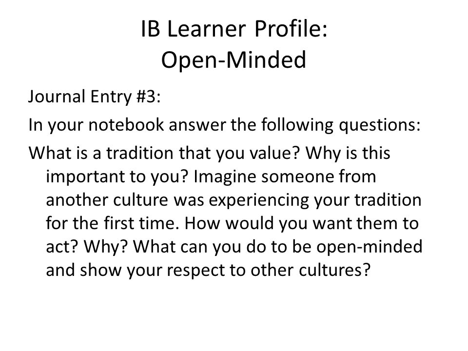IB Learner Profile: Open-Minded