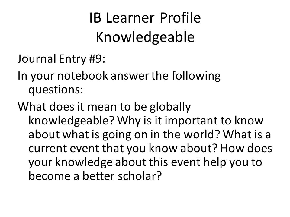 IB Learner Profile Knowledgeable