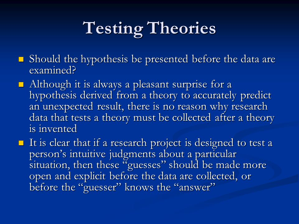 Testing Theories Should the hypothesis be presented before the data are examined
