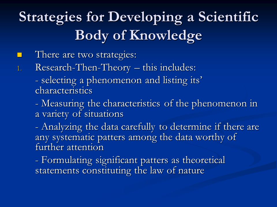 Strategies for Developing a Scientific Body of Knowledge