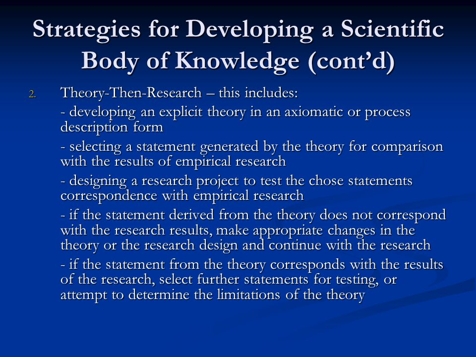 Strategies for Developing a Scientific Body of Knowledge (cont'd)