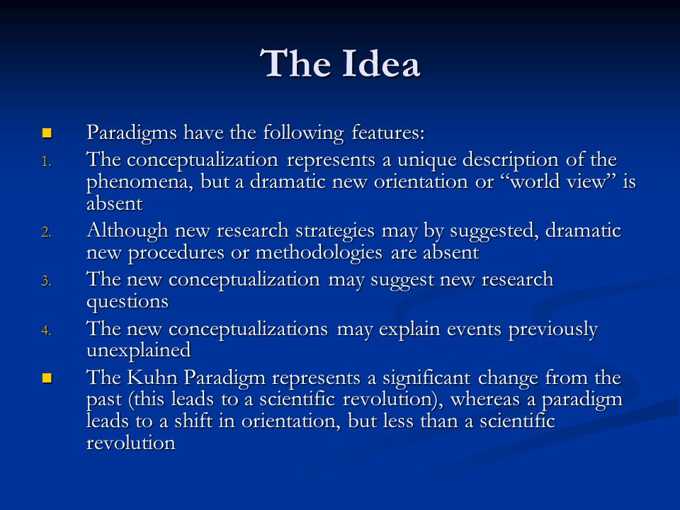 The Idea Paradigms have the following features: