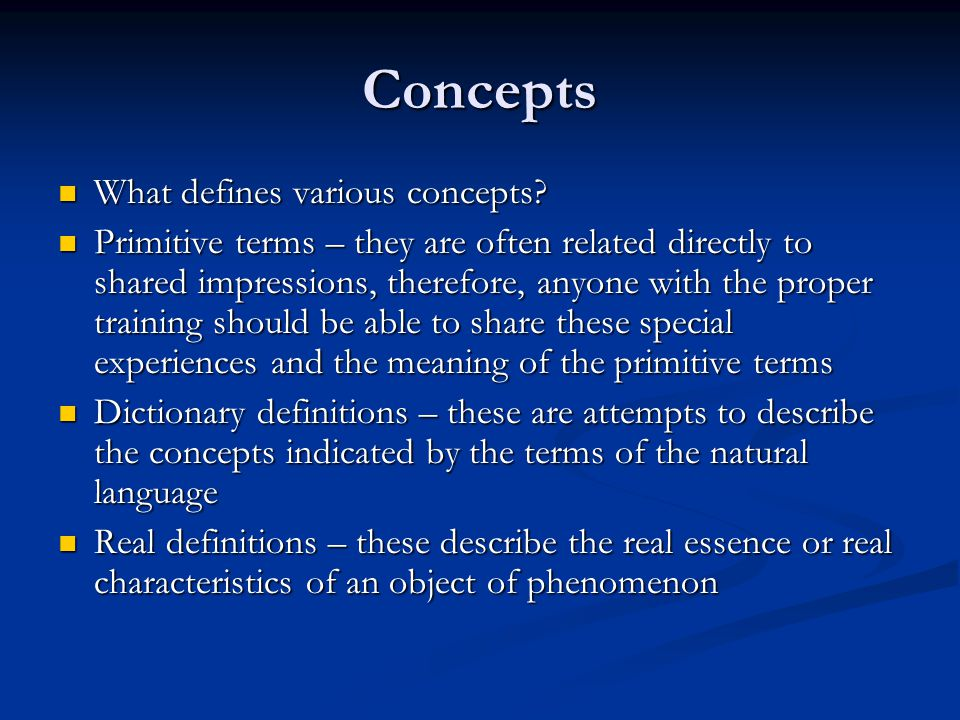 Concepts What defines various concepts