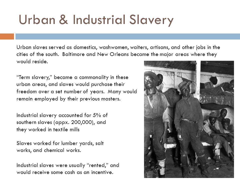 Urban & Industrial Slavery