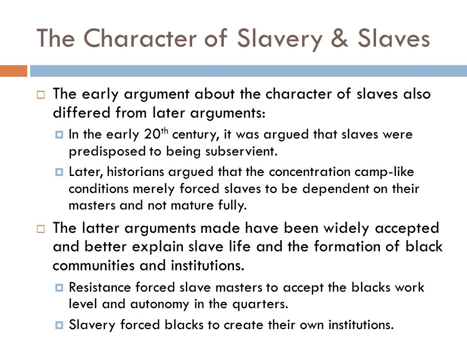 The Character of Slavery & Slaves