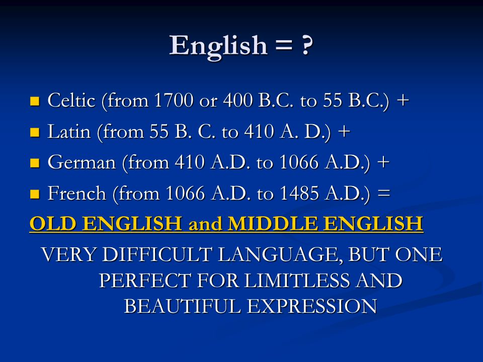 English = Celtic (from 1700 or 400 B.C. to 55 B.C.) +