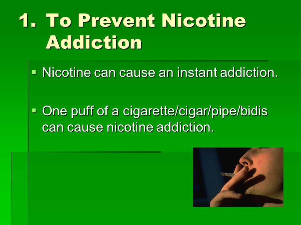 To Prevent Nicotine Addiction