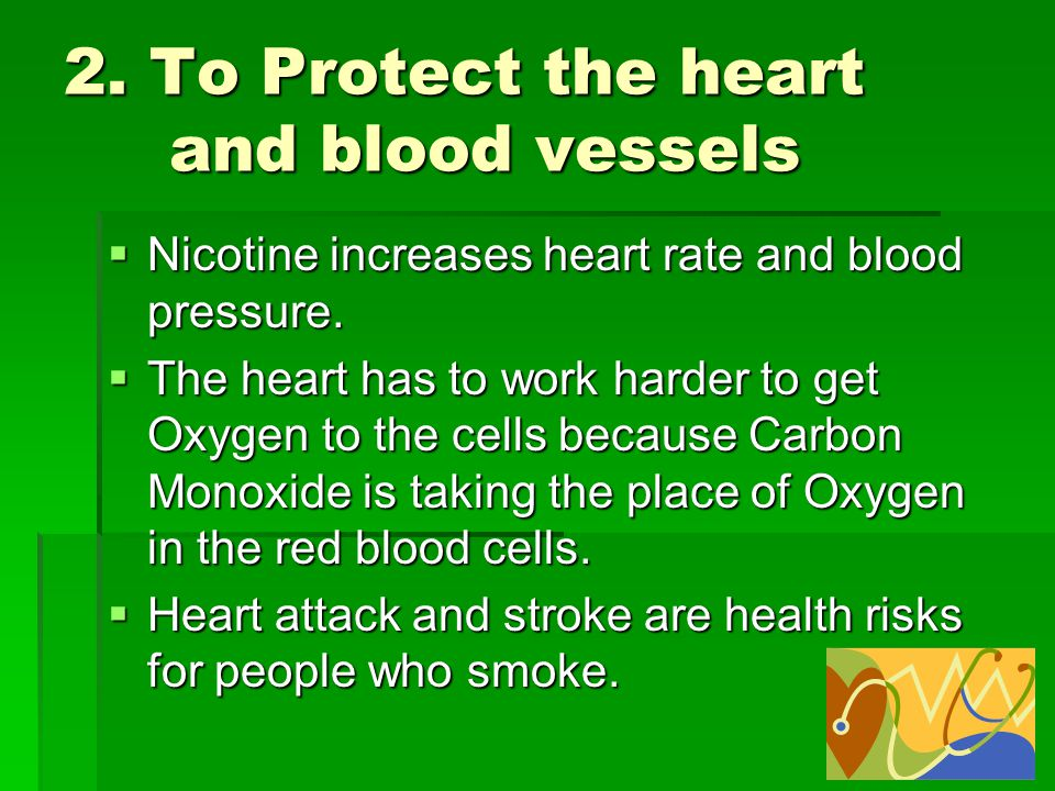 2. To Protect the heart and blood vessels
