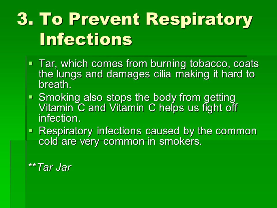 3. To Prevent Respiratory Infections