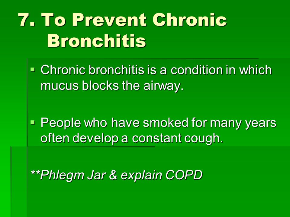 7. To Prevent Chronic Bronchitis