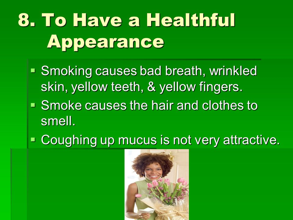 8. To Have a Healthful Appearance