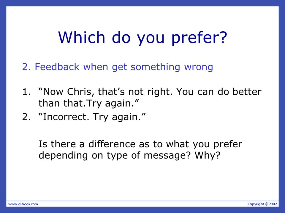Which do you prefer 2. Feedback when get something wrong