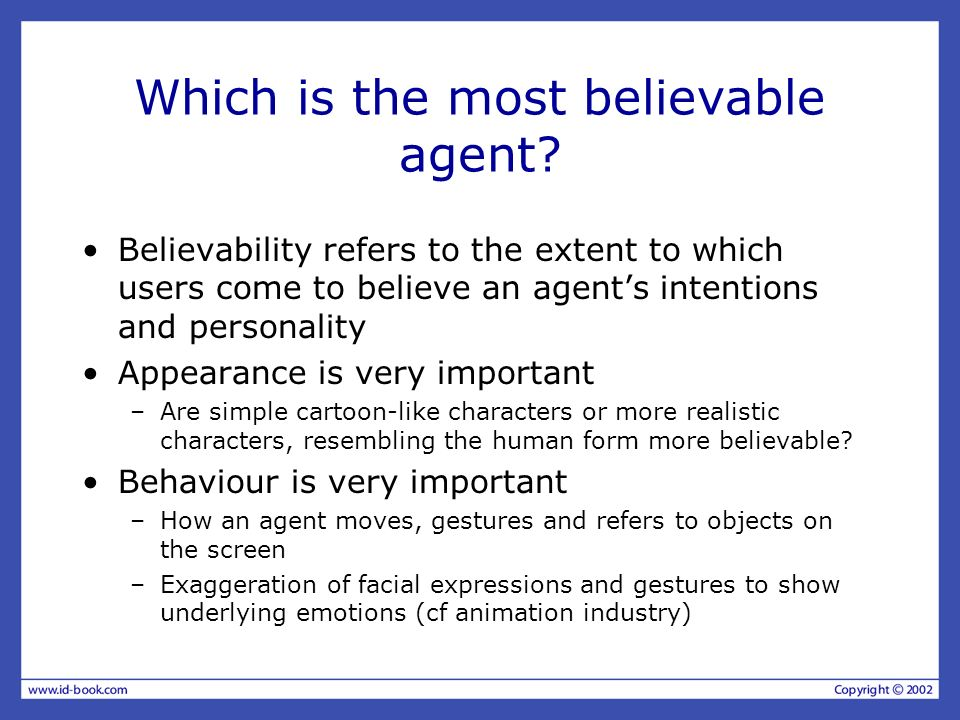 Which is the most believable agent