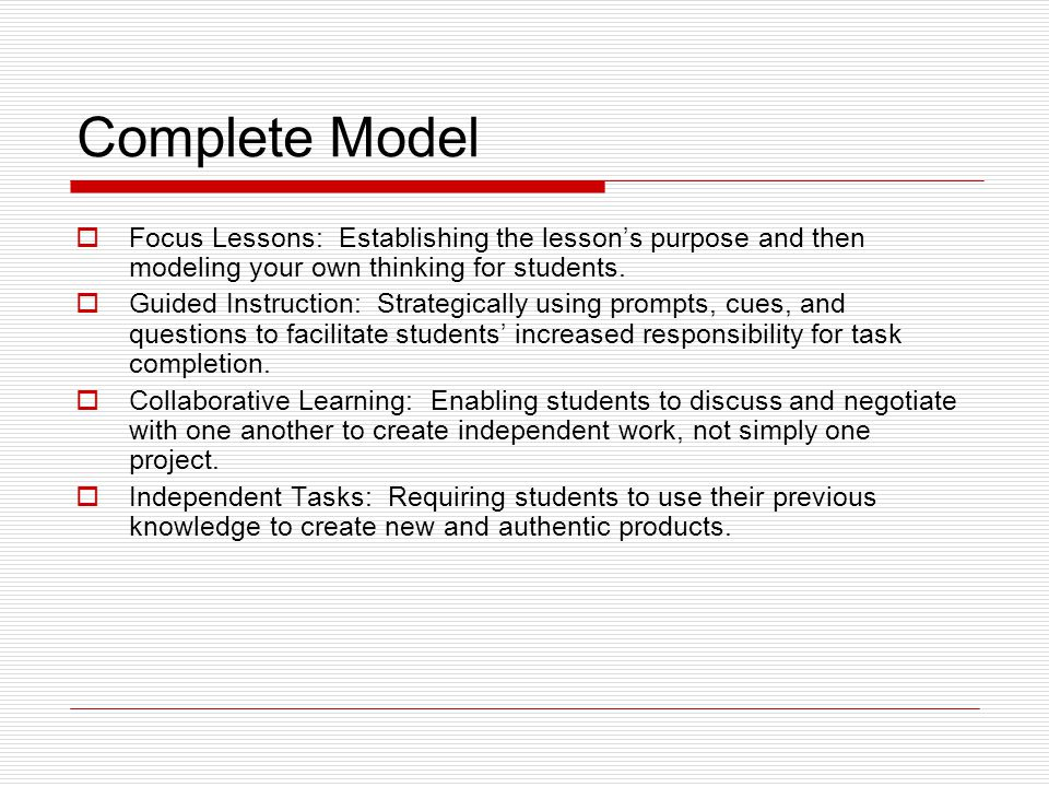 Complete Model Focus Lessons: Establishing the lesson's purpose and then modeling your own thinking for students.